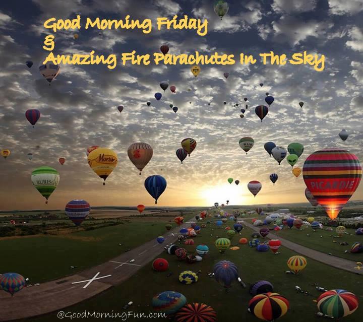 Good Morning Friday - Have A Parachutes day
