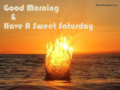 Good Morning Have A Sweet and Lovely Saturday