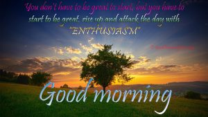Good Morning Quotes for Great Start & Rise Up Enthusiasm