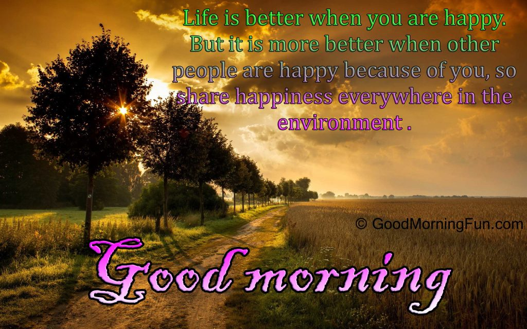 Good Morning Quotes on Life Happy Happyness Environment