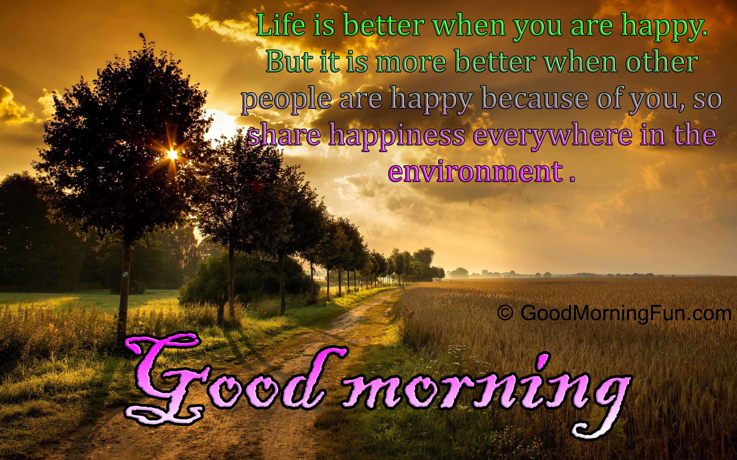 Quotes Happy Good Morning Quotes On Life Happy Happyness Environment  Good
